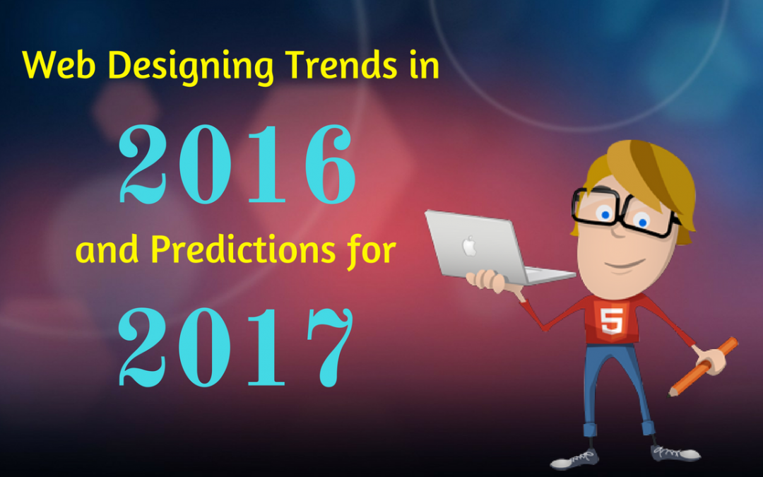 Web Designing Trends in 2016 and Predictions for 2017
