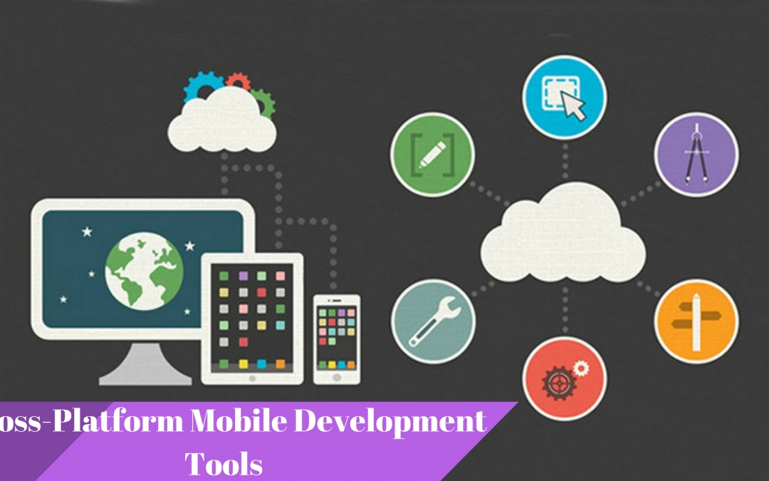 How to Build Apps with Cross-Platform Mobile Development Tools?